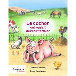Le cochon qui voulait devenir fermier