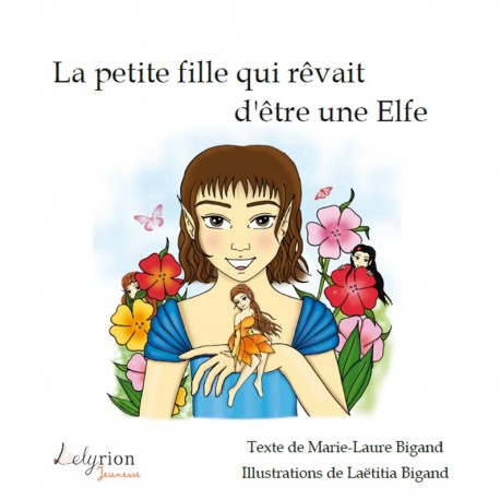 La petite fille qui rêvait d'être une Elfe : couverture
